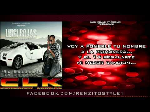 Luigi Rojas Feat Arthur - Te Buscare ★Exclusivo 20...
