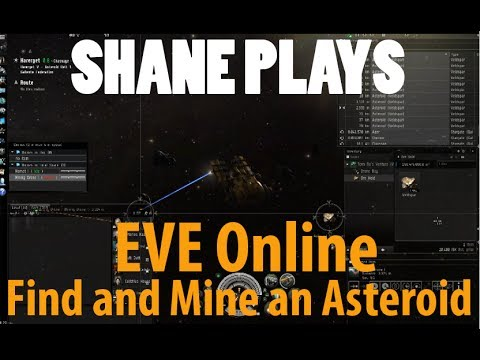 Shane Plays: EVE Online: How To Find And Mine An Asteroid