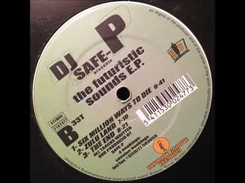 DJ Safe-P  Six Million Ways To Die