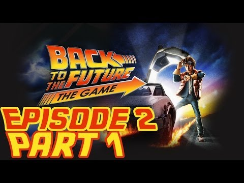 Back To The Future: The Game - Episode 2: Get Tannen! - Part 1 - HD Walkthrough