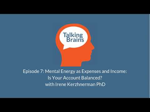 Mental Energy as Expenses and Income with Irene Kerzhnerman PhD