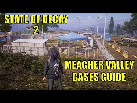 STATE OF DECAY 2 - BASES GUIDE - MEAGHER VALLEY