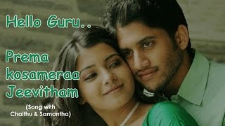 Video    Hello Guru Prema Kosam Video Song    Chaitu, Samantha Version download MP3, 3GP, MP4, WEBM, AVI, FLV Agustus 2017