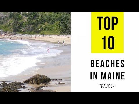 TOP 10. Best Beaches in Maine