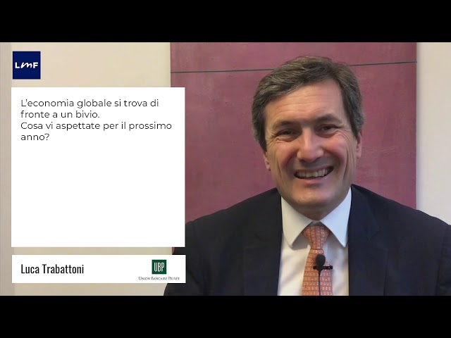 L'economia globale a un bivio - Luca Trabattoni (UBP)