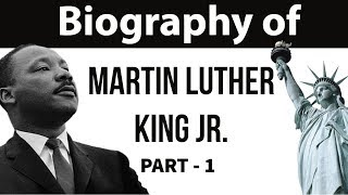 Biography of Martin Luther King Jr. Part 1 - Nobel Laureate & Civil Rights Movement leader of USA