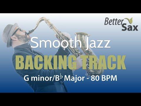 Smooth Jazz Backing Track G minor/Bb Major 80 BPM