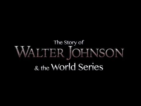 Walter Johnson & The World Series: A Documentary