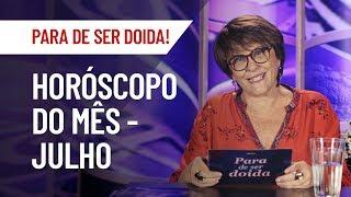HORÓSCOPO DE JULHO PARA TODOS OS SIGNOS | MÁRCIA FERNANDES