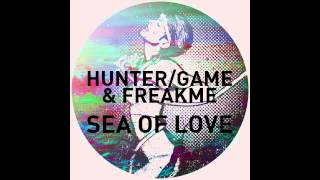 Hunter/Game & FreakMe - Sea Of Love