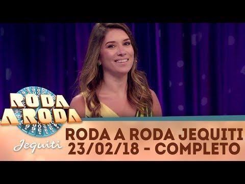 Roda a Roda Jequiti (23/02/18) | Completo