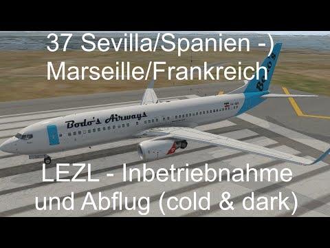 X-PLANE 11, 37: Sevilla -) Marseille Teil 1, cold & dark, ATC, B737-800X