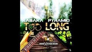 Kabaka Pyramid - Too Long (CrossRoads Riddim)