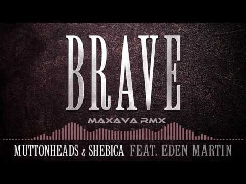 Muttonheads -  Brave (Maxava Rmx)