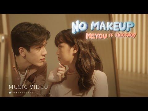MEYOU  NO MAKEUP ft. ZIGGAVOY [Official MV]