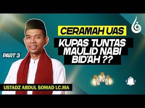 Kupas Tuntas Maslah Maulid Nabi Oleh Ustadz Abdul Somad Lc. MA Part 3