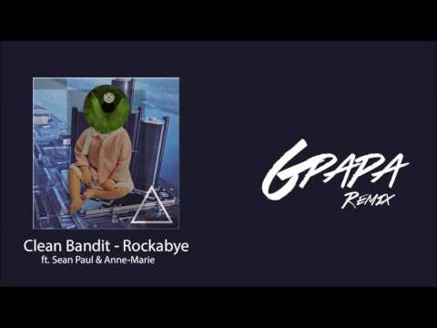 Clean Bandit   Rockabye ft  Sean Paul & Anne...