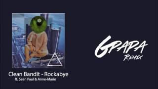 Clean Bandit   Rockabye ft  Sean Paul & Anne Marie (G Papa Remix)