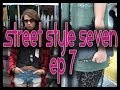 Street Style Seven Ep7 - Hipster, Rocker, Raver, Hair Feathers, Hippie, Vintage Fashion