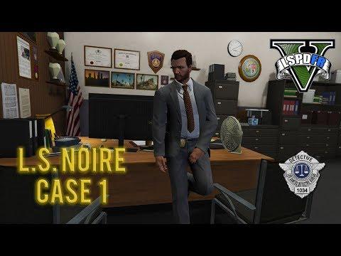 GTA 5 LSPDFR - L.S. Noire - Detective Case 1