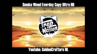 Smoke Weed Everyday Remix (Trap Nation)