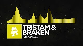 Repeat youtube video [Electro] - Tristam & Braken - Far Away [Monstercat Release]