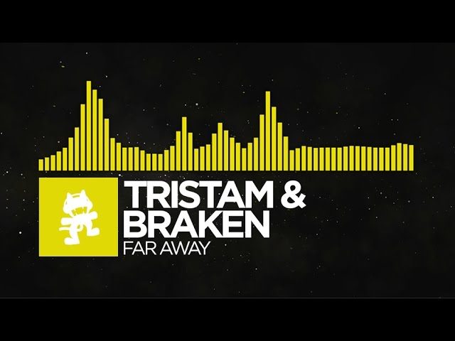 [Electro] - Tristam & Braken - Far Away [Monstercat Release]