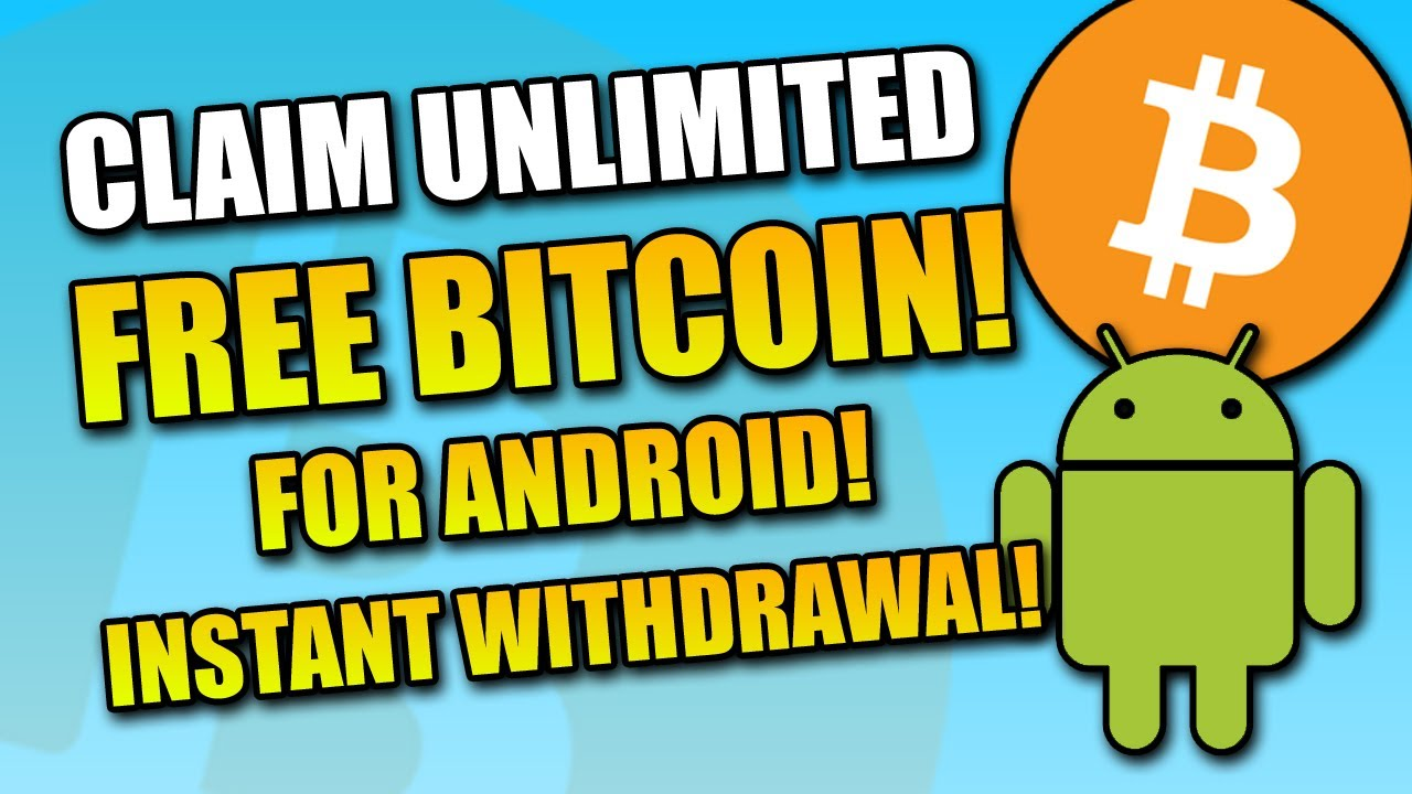 Claim Unlimited FREE Bitcoin for Android! (INSTANT WITHDRAWAL)