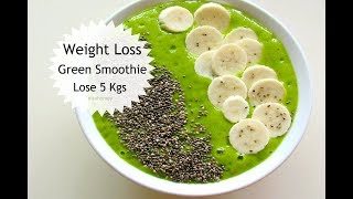 Weight Loss Green Smoothie Recipe - Easy & Healthy Breakfast Ideas To Lose Weight Fast - 5 kgs -