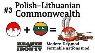 HoI4 - Modern Day - Polish–Lithuanian Commonwealth - Part 3