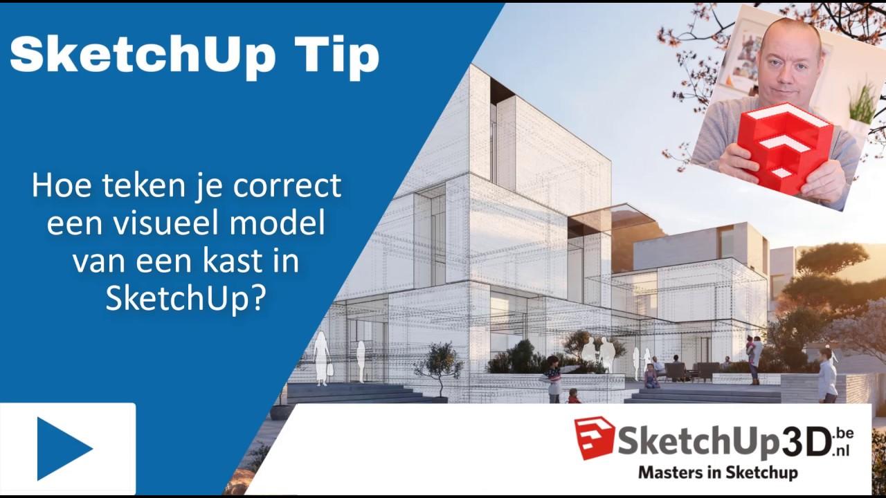 Hoe Teken Je Correct Een Visueel Model Van Een Kast In Sketchup Sketchup Tip 155
