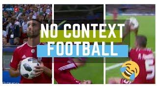 No Context Football Compilation (Weirdest Moments In Football)