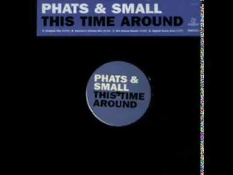 Phats & Small   This time around (Disco Kluster Remix)