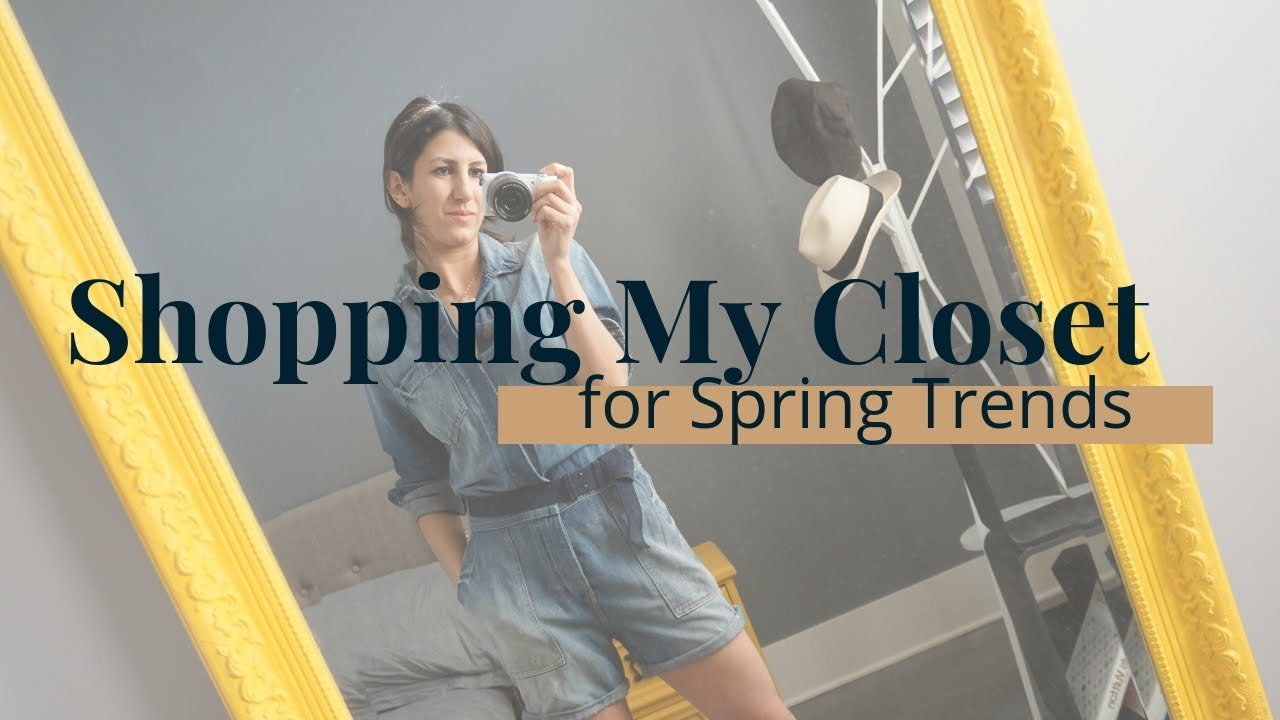 How I Shop My Closet for Spring 2019 Trends | Minimalism | Slow Fashion