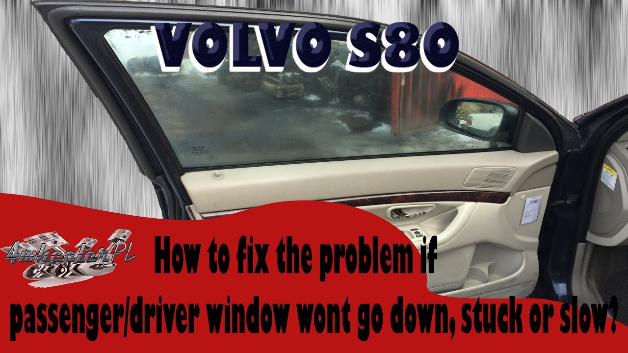 hight resolution of how to fix passenger driver window volvo s80