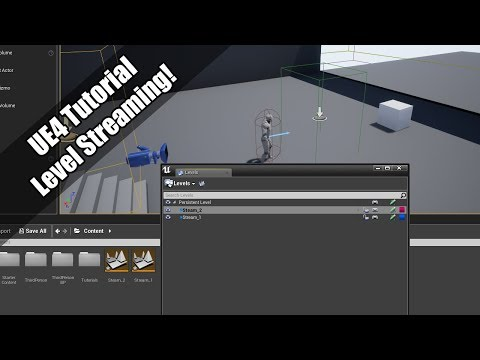 UE4 - Tutorial - Level Streaming!