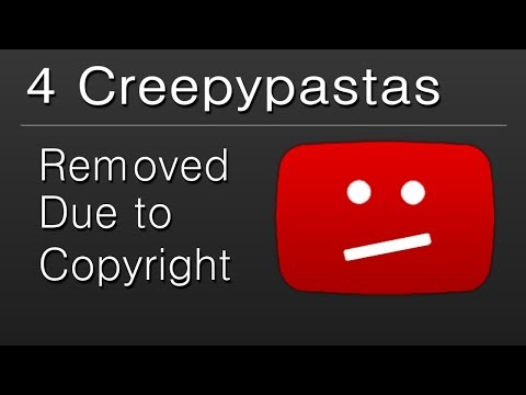 4 Creepypastas Removed Due To Copyright