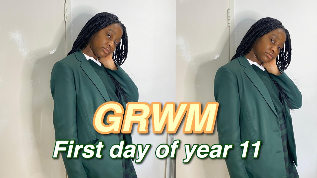 MY LAST FIRST DAY GRWM OF SECONDARY SCHOOL (YEAR 11)!