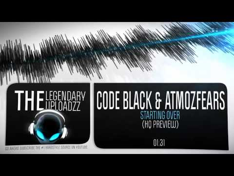 Code Black & Atmozfears - Starting Over [HQ + HD PREVIEW]