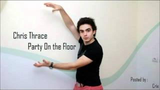 Chris Thrace Party On The Floor