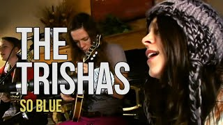 "The Trishas ""So Blue"""