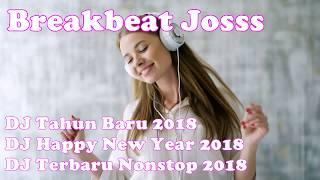 DJ Happy New Year 2018 DJ Tahun Baru 2018  DJ Terbaru Nonstop 2018