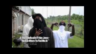 C-BlackDaRealist Ft Que Jones - You Know Where To Find Me AT