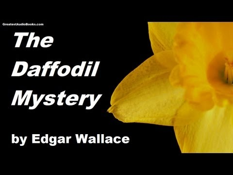 THE DAFFODIL MYSTERY by Edgar Wallace  FULL Book  Greatest  Books