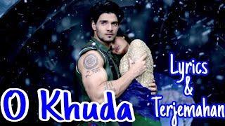 LIRIK & TERJEMAHAN O KHUDA - HERO LAGU INDIA SEDIH 2015!!!