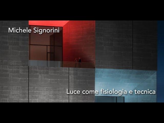 Luce e Colore tra Arte e Design | Michele Signorini - Luce come fisiologia e tecnica