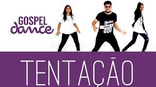 gospel dance tentação ministério louva deus