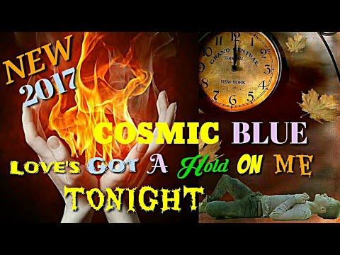 COSMIC BLUE  - 2017 - love's Got A Hold On Me Tonight [ Radio Mix] MODERN TALKING STYLE