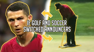 If golf and soccer switched announcers