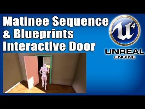 UE4 Tutorial - Automatic Door Using Matinee Sequence & Blueprints